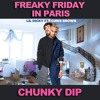 Lil Dicky ft Chris Brown & Kanye West - Freaky Friday In Paris (Chunky Dip Mash-Boot)