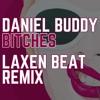 Daniel Buddy - Bitches (Laxen Beat Remix)