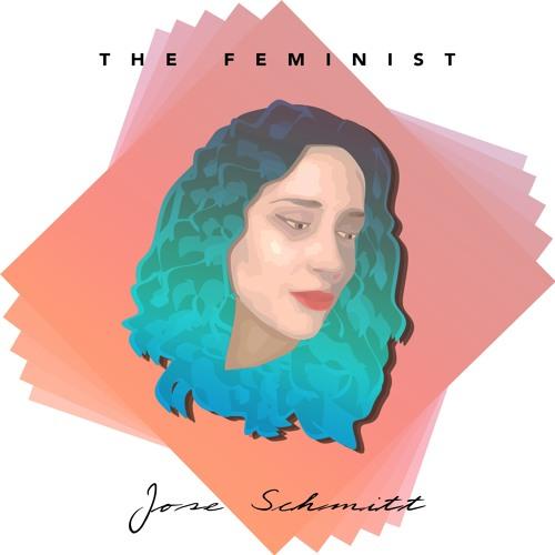 Jose Schmitt - The Feminist (Original Mix)