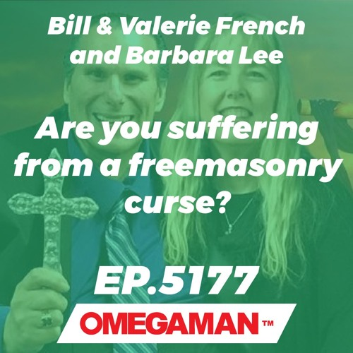 Episode 5177 - Are you suffering from a freemasonry curse? - Bill & Valerie French and Barbara Lee