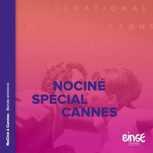 NoCiné au festival de Cannes 2018 - Bande annonce
