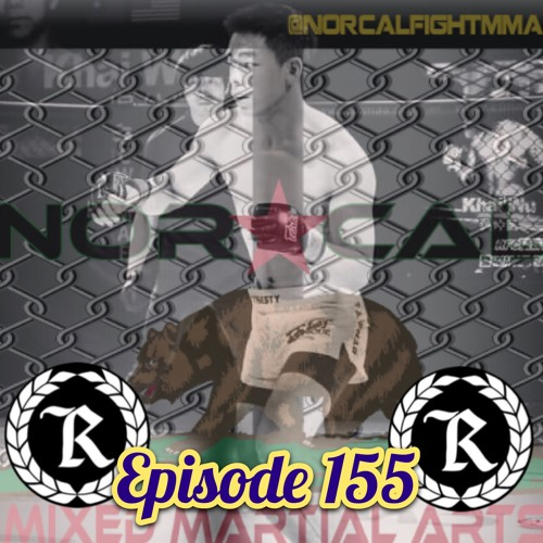 Episode 155: @norcalfightmma Podcast Featuring Khai Wu