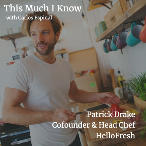 Patrick Drake, cofounder at HelloFresh on building customer loyalty