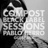 CBLS464 | Compost Black Label Sessions | PABLO FIERRO guest mix