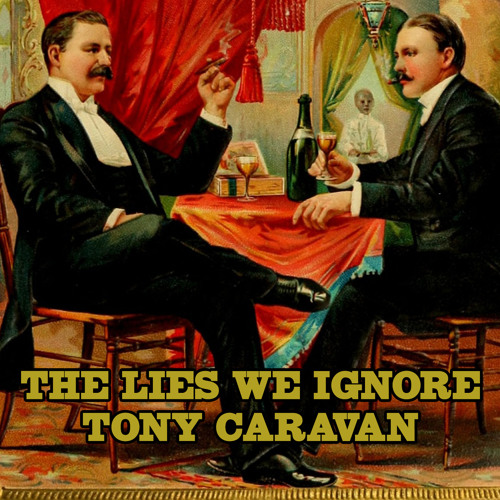 The Lies We Ignore