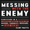 MESSING WITH THE ENEMY by Clint Watts