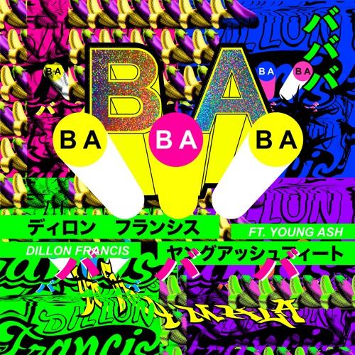 Dillon Francis - BaBaBa (Vete Pa Ya) Ft. Young Ash
