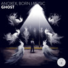 ANOXEX, Born I Music - Ghost