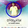 Oporadhi DJ TaZrul Remix