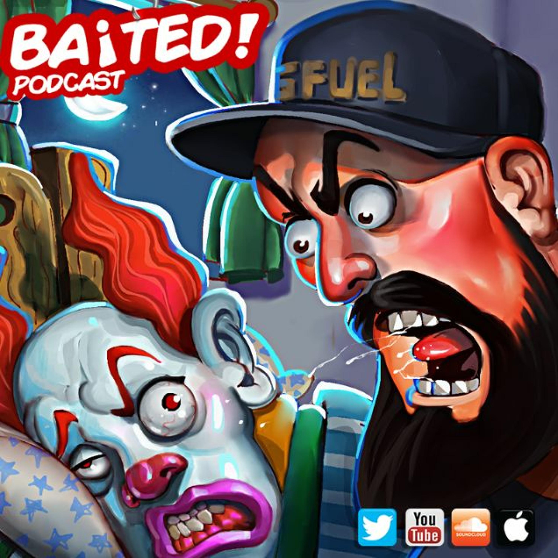 Baited! Ep #35 - Clowns Intervention!