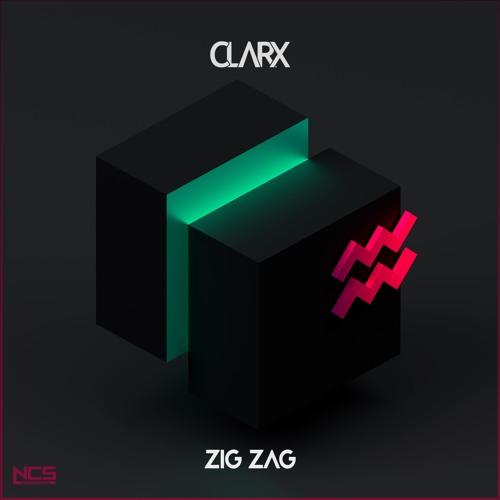 Clarx - Zig Zag [NCS RELEASE] by CLARX   Clarx   Free