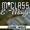 M-Class E-Mails: Episode 12