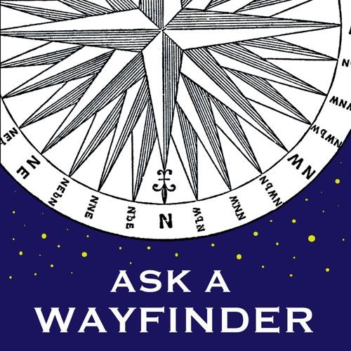 Ask a Wayfinder