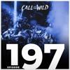 MONSTERCAT - Monstercat Podcast 197: Call Of The Wild 2018-05-09 Artwork
