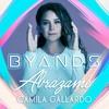 Camila Gallardo - Abrázame (BYANDS REMIX) VIP VERSION ON YOUTUBE