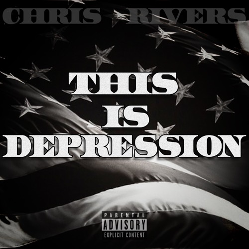 This Is Depression -Chris Rivers