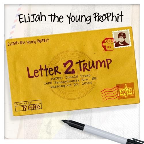 Letter 2 Trump (prod by Ty Fyffe)