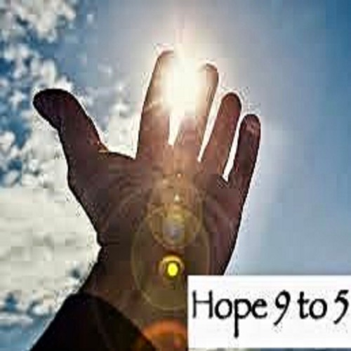 HOPE 9 TO 5 - 4 - 16 - 18