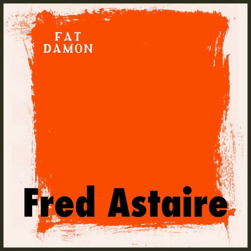 Fat Damon - Fred Astaire (DP7 Remix) [Out Now]