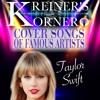 KREINER'S KORNER -TAYLOR SWIFT COVER SONGS