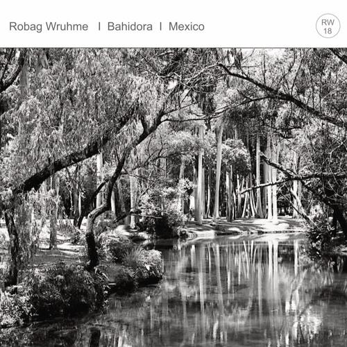 ROBAG WRUHME - DJ_SET AT BAHIDORA Mexico___FEB_2018