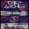 Deep Archer (ft. That Girl) - The Sound (Sugar & Spice Remix)