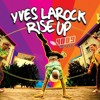 4NDY - Rise Up - Yves Larock (Bootleg Personal)