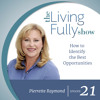 Episode 21: How to Identify the Best Opportunities