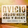 Dvicio, Jesús Reik, Mau Y Ricky - Qué Tienes Tú (Alberto Pradillo Extended Edit 2018)