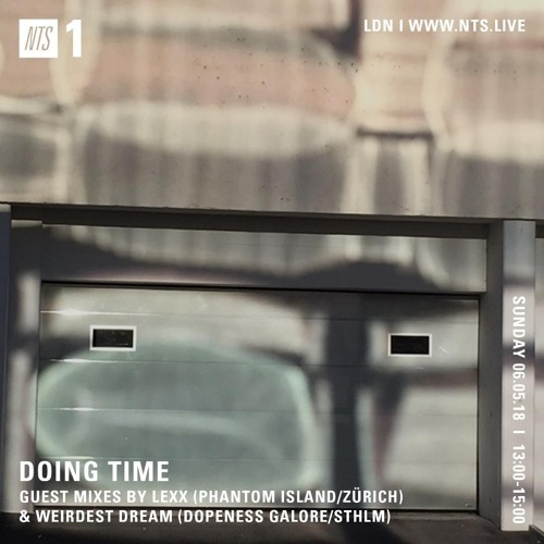 NTS Radio - Doin Time 6.5.18 - Lexx Guest Mix