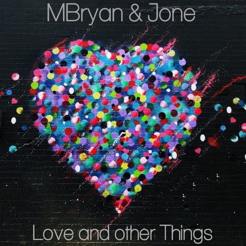 MBryan & Jone - Love And Other Things (A1)