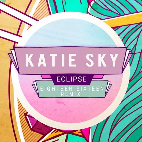 Katie Sky Eclipse (1 8 1 6 R E M I X)