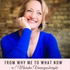 From Why Me to What Now with Marsha Vanwynsberghe Episode 005