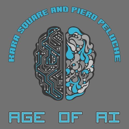 Age of AI - Kara Square and Piero Peluche
