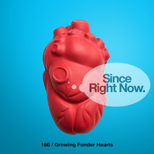 166: Growing Fonder Hearts