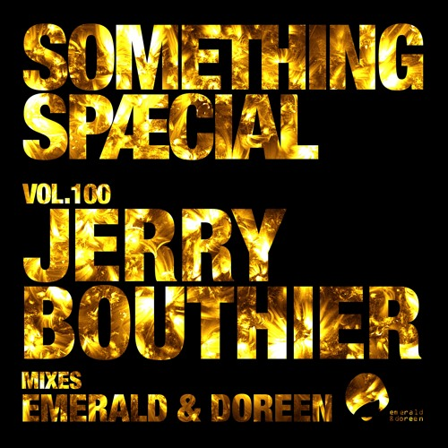 Jerry Bouthier - Something Spaecial 100 Mix