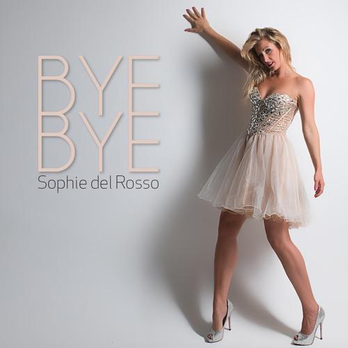 Sophie Del Rosso - Bye Bye