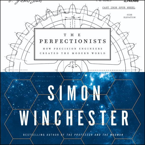 An extended excerpt from THE PERFECTIONISTS by Simon Winchester