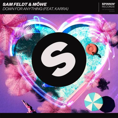 Sam Feldt & Möwe – Down For Anything (feat. KARRA) (Basscloak Remix)