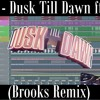 ZAYN - Dusk Till Dawn ft. Sia (Brooks Remix) - Remake + FLP