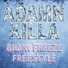 Adamn Killa - Brain Freeze Freestyle (Prod. St Los)