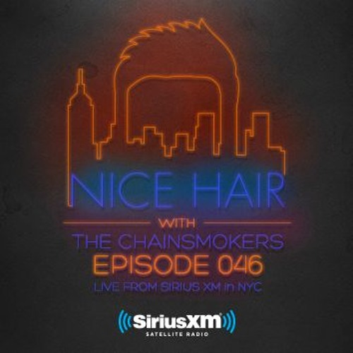 Nice Hair with The Chainsmokers 046 ft. Justin Caruso