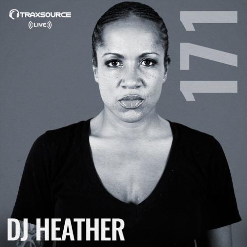 Traxsource LIVE! #171 with DJ Heather