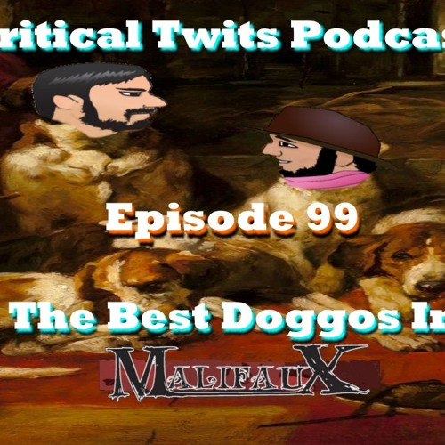 99 - The Best Doggos In Malifaux
