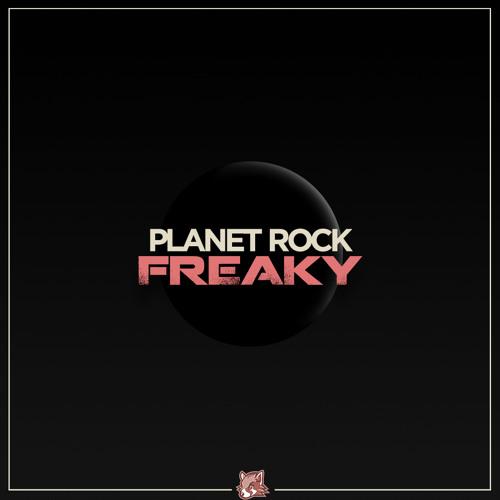 Planet Rock - Freaky