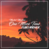 Machel Montano - One More Time (Furo Remix)