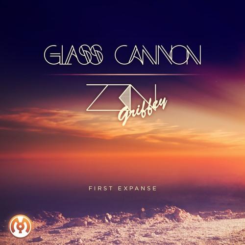 Glass Cannon x Zen Griffey - First Expanse [PREMIERE]