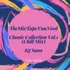 TheMixTapeYouNeed  Classic Collection Vol.1 Chill trap, HipHop, R&B, Chill electronic, Alternative. mp3