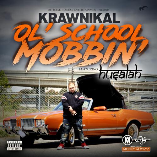 Ol' School Mobbin' feat. Husalah (produced by Money Alwayz)