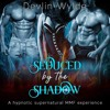 Seduced By The Shadows